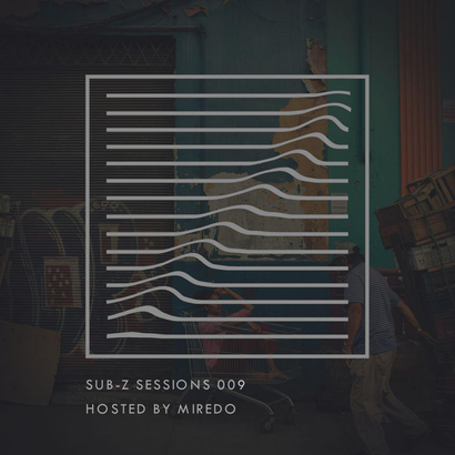 Sub-Z Sessions 009 - Miredo