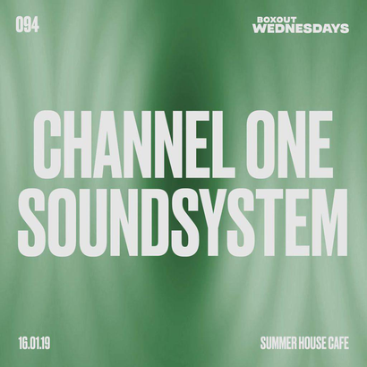 Boxout Wednesdays 094.2 - Channel One Sound System