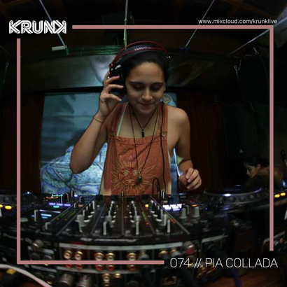 KRUNK Guest Mix 074 :: Pia Collada
