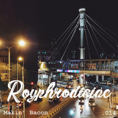 Royphrodisiac 014 - Makin' Bacon