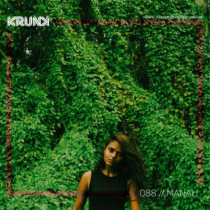 KRUNK Guest Mix 088 :: Manali