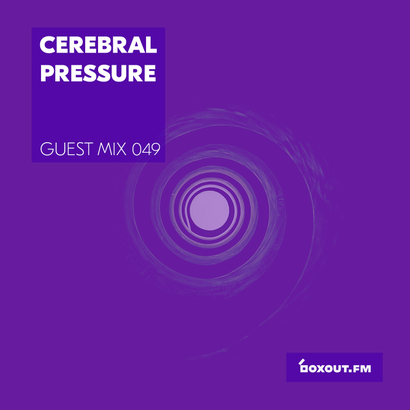 Guest Mix 049 - Cerebral Pressure (Kolkata pop-up)