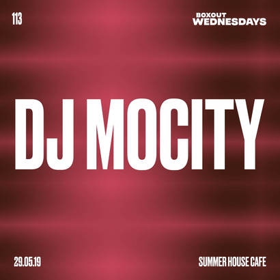 Boxout Wednesdays 113.1 - DJ MoCity