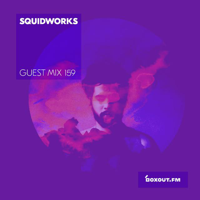 Guest Mix 159 - Squidworks (Vaayu pop-up)