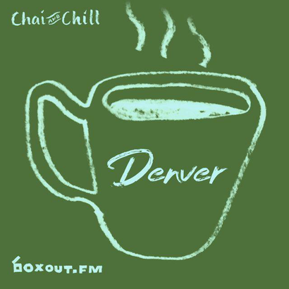 Chai and Chill 068 - Denver