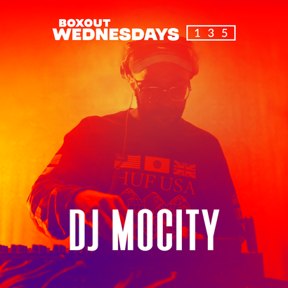 Boxout Wednesdays 135.1 - DJ MoCity