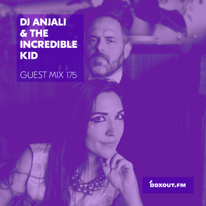 Guest Mix 175 - DJ Anjali & The Incredible Kid