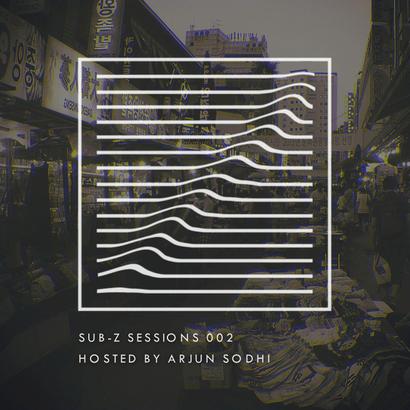 Sub-Z Sessions 002 - Arjun Sodhi