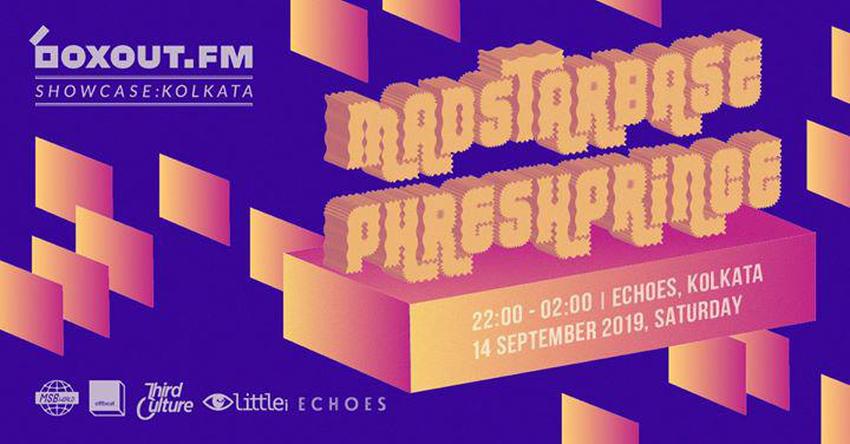 boxout.fm Showcase: Echoes Kolkata w/ MadStarBase & PhreshPrince
