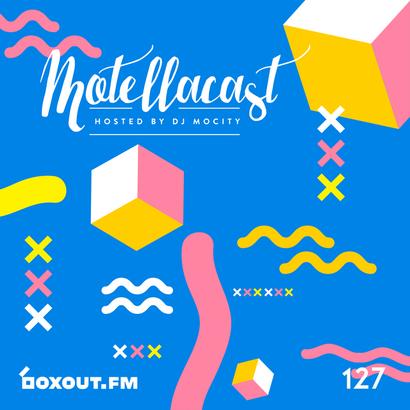 DJ MoCity - #motellacast E127 - now on boxout.fm