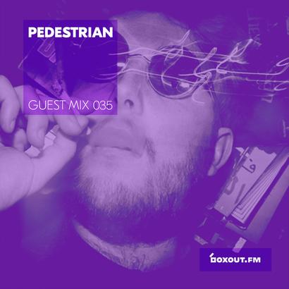 Guest Mix 035 - Pedestrian