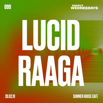 Boxout Wednesdays 099.2 - Lucid Raaga and Diana Lovrin