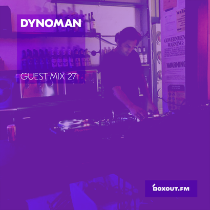 Guest Mix 271 - Dynoman