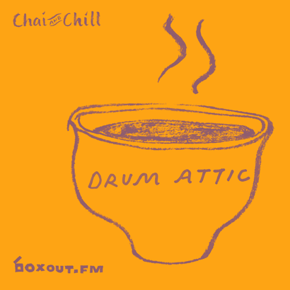 Chai and Chill 036 - Drum Attic