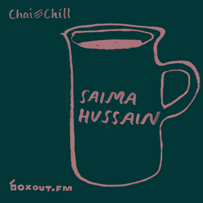 Chai and Chill 056 - Saima Hussain