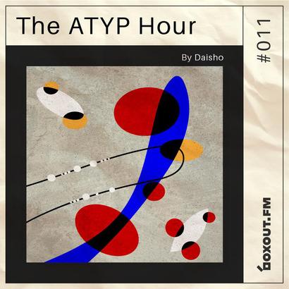 The Atyp Hour 011 - Daisho