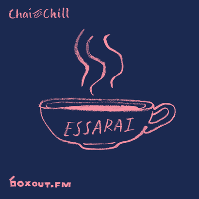 Chai and Chill 014 - essarai