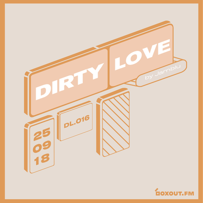 Dirty Love 016 - Jamblu