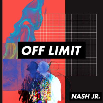 OFF LIMIT 001 - Nash Jr